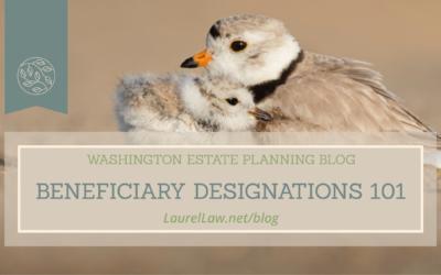 Beneficiary Designations 101